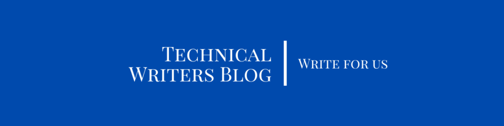 Technical Writers blog - write for us