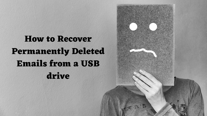 How to Recover Permanently Deleted Emails from USB