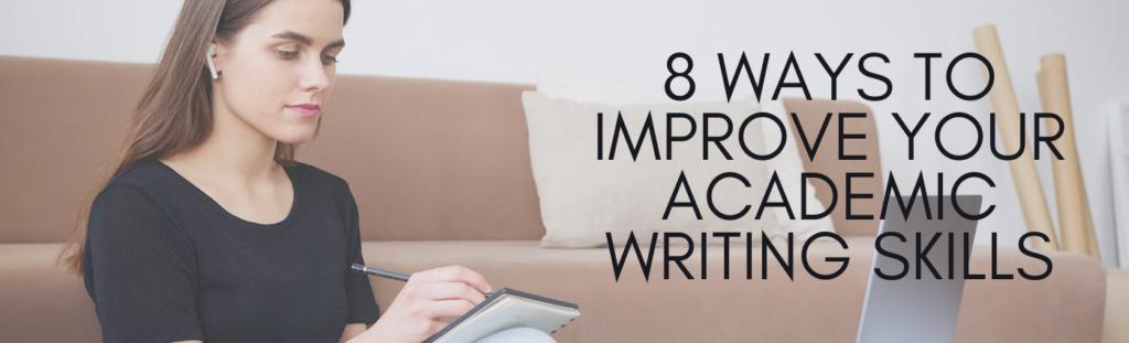 8 Ways to improve your academic writing skills